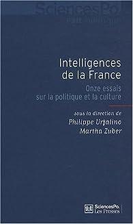 Intelligences de la France : Onze essais sur la politique et la culture par Philippe Urfalino