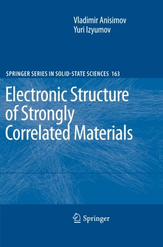 Electronic Structure of Strongly Correlated Materials (Springer Series in Solid-State Sciences)