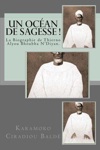 Un Ocean de Sagesse !: La Biographie de Thierno Alyou Bhoubha N'Diyan (French Edition) pdf epub