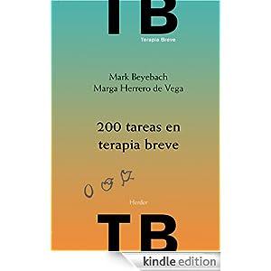 200 tareas en terapia breve: individual, familiar y de pareja (Spanish Edition) Beyebach Mark and Marga Herrero De La Vega