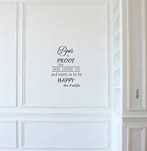 Beer Is Proof That God Loves Us And Wants Us To Be Happy Ben Franklin Vinyl Wall Decal -  Falcon Decal, BELQ-BIP-2311