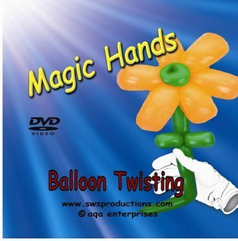 Magic Hands Balloon Twisting (Balloon Twisting Videos)