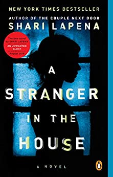 A Stranger in the House: A Novel by [Lapena, Shari]