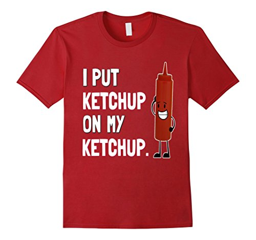 Cranberry Lovers Gift (Mens I Put Ketchup on My Ketchup T Shirt Ketchup Lover Gift Large Cranberry)