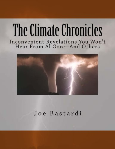 The Climate Chronicles  Inconvenient Revelations You Wont Hear From Al Gore  And Others