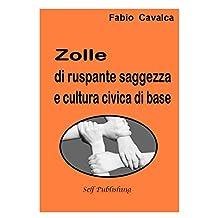 Zolle di ruspante saggezza e cultura civica di base (Italian Edition)