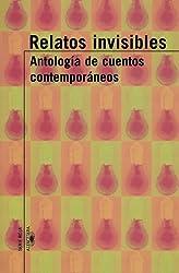 Relatos Invisibles: Antologia de Cuentos Contemporaneos (Alfaguara Serie Roja)