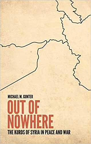 Out of Nowhere: The Kurds of Syria in Peace and War