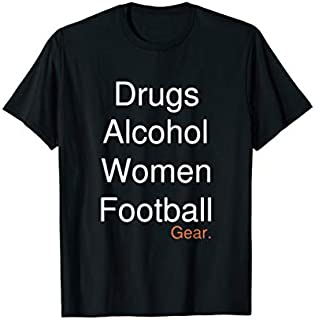 Football Drugs alcohol women Football s T-shirt | Size S - 5XL
