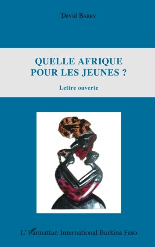 Quelle Afrique pour les jeunes ?: Lettre ouverte (French Edition)