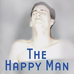 The Happy Man (Dramatized) Performance