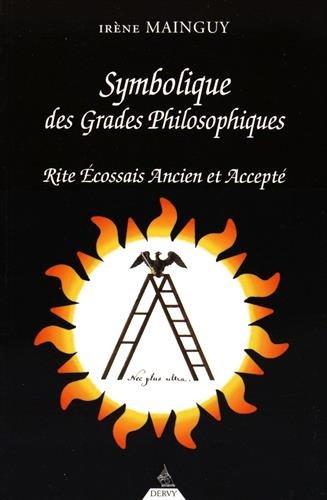Symbolique des grades philosophiques : Rite écossais ancien et accepté du 19e au 30e degré