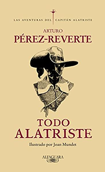 Todo Alatriste (Alfaguara): Amazon.es: Pérez-Reverte, Arturo: Libros