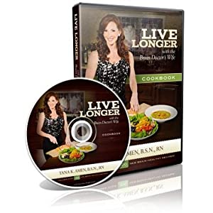 Live Longer with the Brain Doctor's Wife Cookbook Tana Amen