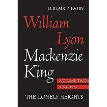 William Lyon Mackenzie King, Volume II, 1924-1932: The Lonely Heights (Heritage)