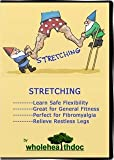 Stretching - Learn Safe Flexibility, Great for General Fitness, Perfect for Fibromyalgia, Relieve Restless Leg Syndrome
