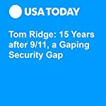 Tom Ridge: 15 Years after 9/11, a Gaping Security Gap | Tom Ridge