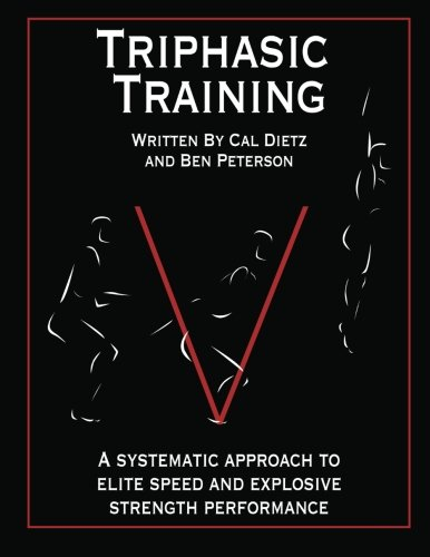 Triphasic Training: A systematic approach to elite speed and explosive strength performance (Volume 1)