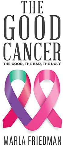 The Good Cancer: The Good, The Bad, The Ugly
