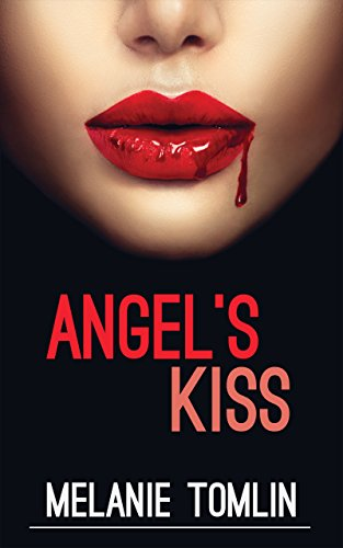 Angel's Kiss (Angel Series Book 1) by [Tomlin, Melanie]