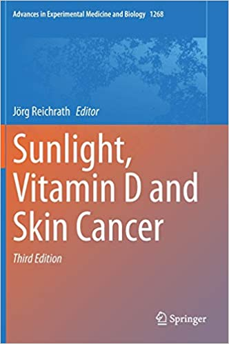 Sunlight Vitamin D And Skin Cancer Advances In Experimental Medicine And Biology 1268 9783030462260 Medicine Health Science Books Amazon Com