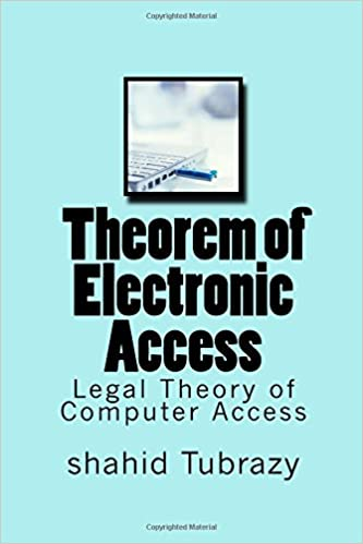 Theorem of Electronic Access: Legal theory of computer ...