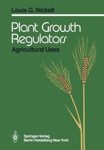 Plant Growth Regulators: Agricultural Uses (Plant Growth Regulators In Agriculture And Horticulture)