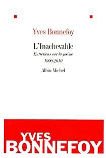 L'inachevable : Entretiens sur la poésie 1990-2010 par Bonnefoy