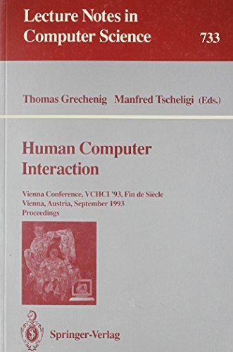 Human Computer Interaction: Vienna Conference Vchci '93, Fin De Siecle, Vienna, Austria, September 20-22, 1993 : Proceedings (Lecture Notes in Computer Science)