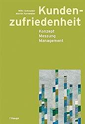Kundenzufriedenheit: Konzept, Messung, Management