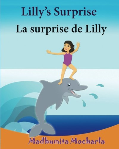 French Kids book: Lilly's Surprise. La surprise de Lilly: Children's Picture Book English-French (Bilingual Edition).Childrens French book, French ... for children) (Volume 10) (French Edition)