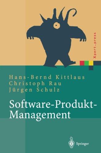 Software-Produkt-Management: Nachhaltiger Erfolgsfaktor Bei Herstellern Und Anwendern (Xpert.press)