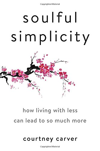 Soulful Simplicity: How Living with Less Can Lead to So Much More cover