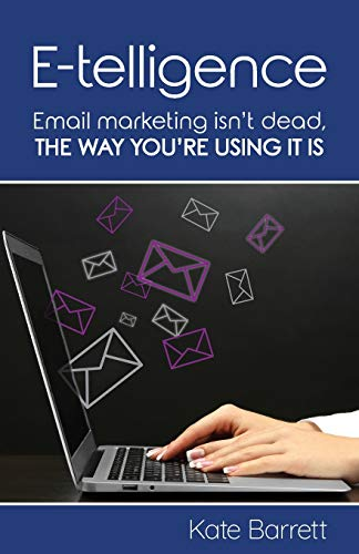 E-Telligence: Email Marketing Isn't Dead, the Way You're Using It Is (List Of Automation Testing Tools For Web Applications)
