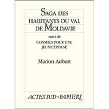 Saga des habitants du val de Moldavie suivi de Conseils pour une jeune épouse (French Edition)