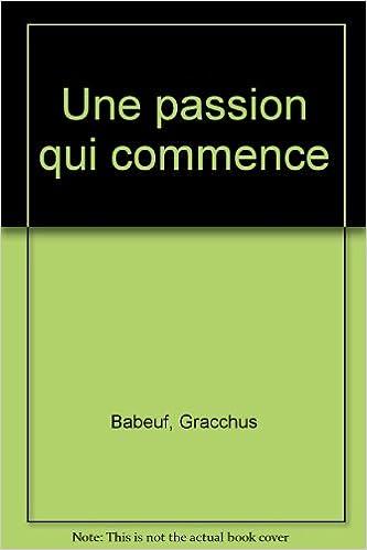 Lire des livres à télécharger gratuitement Une passion qui commence by Sylvain Maréchal in French PDF FB2 iBook