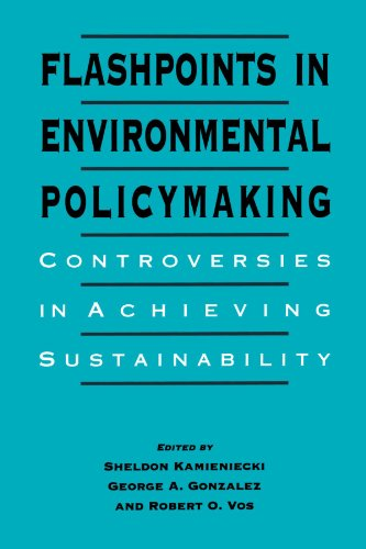 Flashpoints in Environmental Policymaking: Controversies in Achieving Sustainability (SUNY series in International Envir
