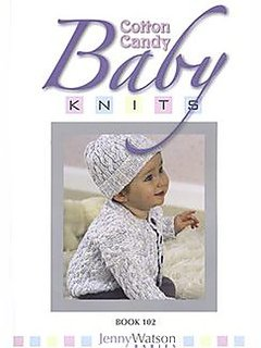 Cotton Candy Knits Book 102 Jenny Watson Babies
