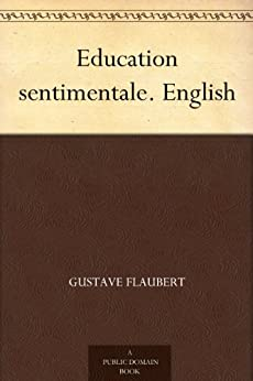 Education sentimentale. English by [Flaubert, Gustave]