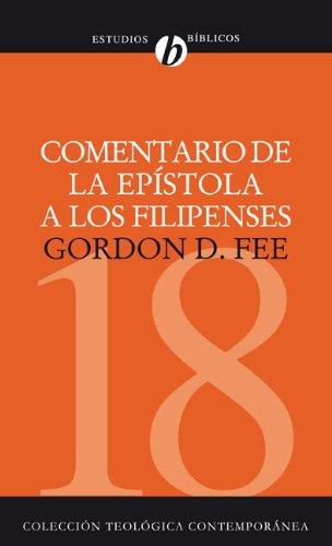 Comentario de la epistola a los Filipenses (Coleccion Teologica Contemporanea: Estudios Biblicos) (Spanish Edition) [Gordon D. Fee] (Tapa Blanda)