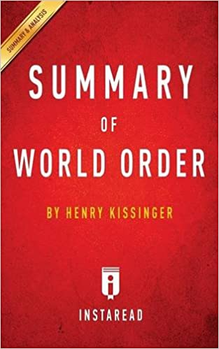 Summary Of World Order By Henry Kissinger Includes Analysis