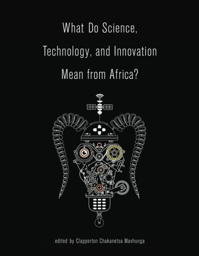 What Do Science, Technology, and Innovation Mean from Africa? (The MIT Press)