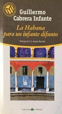 LA HABANA PARA UN INFANTE DIFUNTO par Cabrera Infante