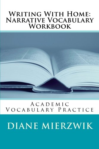 Writing With Home: Narrative Vocabulary Workbook: Academic Vocabulary Practice