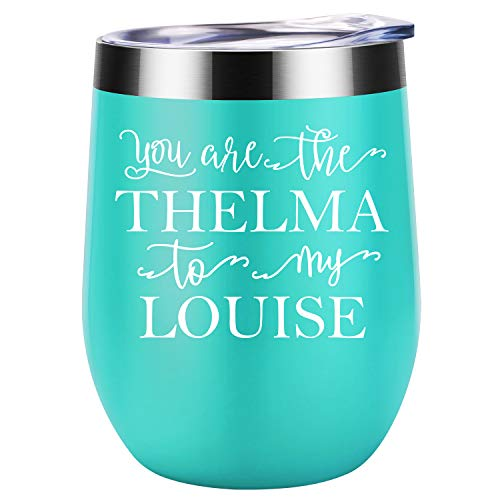 You Are the Thelma to My Louise - Best Friend Gifts for Women - Funny Long Distance Friendship, Birthday, Bachelorette, Going Away Gift for BFF, Roommate, Her - Coolife 12 oz Wine Tumbler with Lid