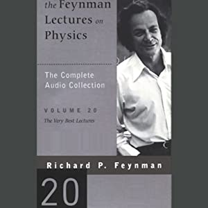 The Feynman Lectures on Physics: Volume 20, The Very Best Lectures Lecture