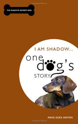 I Am Shadow... One Dog's Story