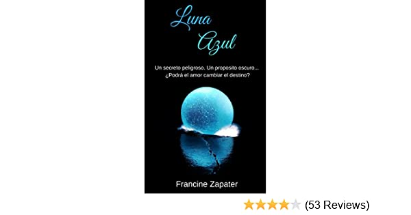 Amazon.com: Luna Azul (Spanish Edition) eBook: Francine Zapater: Kindle Store