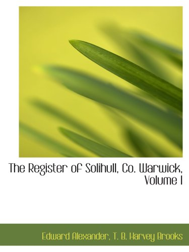 The Register of Solihull, Co. Warwick, Volume I pdf epub