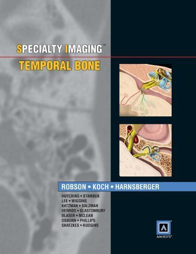 Specialty Imaging: Temporal Bone: Published by Amirsys by Caroline D. Robson MBChB (2013-03-28)